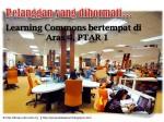 Perkhidmatan Sumber Media & Kemudahan Learning Commons @ PTAR